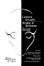 Legions of Light/Armies of Darkness : A Collection of Short Stories about Serving in the... - Rick Smith