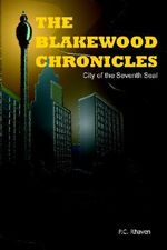 Blakewood Chronicles :  City of the Seventh Seal - P.C. Rhaven