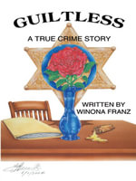 GUILTLESS : A True Crime Story - Winona Franz