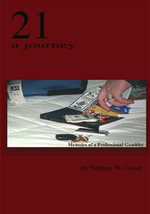 21 A Journey : Memoirs of a Professional Gambler - Stephen W. Custer