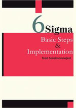 Six Sigma, Basic Steps & Implementation - Fred Soleimannejed