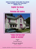 HOW TO START YOUR OWN TEA ROOM AND VICTORIAN GIFT GALLERY - FROM A - Z - JOYCE, ANN WHITAKER