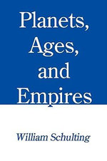 Planets, Ages, and Empires - William Schulting