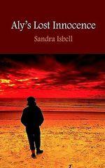 Aly's Lost Innocence - Sandra Isbell