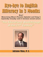 Bye-bye to English Illiteracy in 3 months : THE EDUCATIONAL BREAKTHROUGH OF THE 21st CENTURY - Adriano Mina