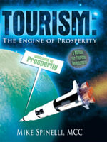 TOURISM : The Engine of Prosperity - Mike Spinelli