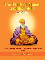 Truth of Nanak and the Sikhs Part One :  A Feminist Re-Memory of Silk Identity - Anthony John Monaco