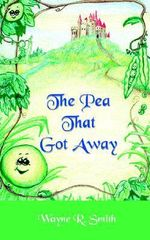 Pea That Got Away - Wayne R. Smith