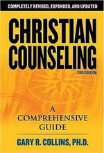 Christian Counseling : A Comprehensive Guide - Gary R. Collins