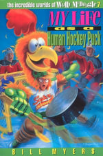 My Life as a Human Hockey Puck - Bill Myers