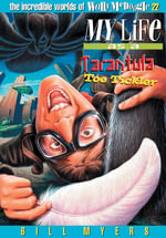 My Life as a Tarantula Toe Tickler - Bill Myers