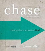 Chase a DVD-Based Study. : Chasing After the Heart of God - Jennie Allen