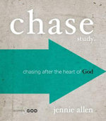 Chase Study. : Chasing After the Heart of God - Jennie Allen