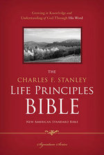 Charles F. Stanley Life Principles Bible-NASB-Signature : Everything the Son Will Do, His Father in Heaven H...