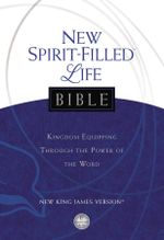 New Spirit-Filled Life Bible-NKJV : Kingdom Equipping Through the Power of the Word
