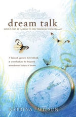 Dream Talk : Could God be Talking to you Through Your Dreams? - Katrina Wilson