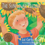 The Sunflower Parable : Special 10th Anniversary Edition - Liz Curtis Higgs