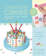 Creative Cakes Anyone Can Make - Jill Foster
