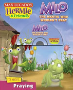 Milo, the Mantis Who Wouldn't Pray - Max Lucado