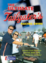 The Ultimate Tailgater's Racing Guide - Stephen Linn