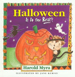 Halloween, Is It for Real? - Harold Myra