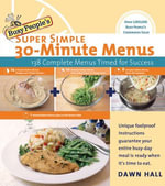 Busy People's Super Simple 30-Minute Menus : 137 Complete Meals Timed for Success - Dawn Hall