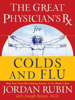 The Great Physician's Rx for Colds and Flu - Jordan Rubin