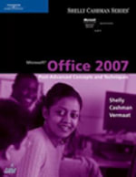 Microsoft Office 2007 : Post-advanced Concepts and Techniques - Gary B Shelly