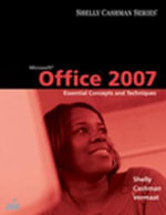 Microsoft Office 2007 : Essential Concepts and Techniques - Gary B. Shelly