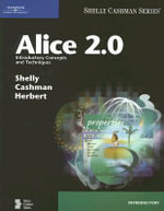 Alice 2.0 : Introductory Concepts and Techniques - Charles W. Herbert