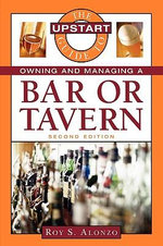 The Upstart Guide to Owning and Managing a Bar or Tavern : Kaplan Financial Ser. - Roy Alonzo