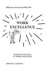 Work Excellence - Thomas E Tarkman
