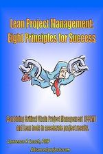 Lean Project Management : Eight Principles for Success - Lawrence P Leach