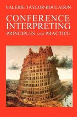 Conference Interpreting : Principles and Practice - Valerie Taylor-Bouladon