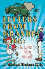 Letters from Grandpa Mike : Who Loves YA Baby Hailley? - J Michael Finkner