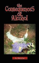 The Consequences of Alcohol - Dr Mary Lee