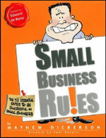 Small Business Ru!es : The 52 Essential Rules To Be Successful In Small Business - Mathew Dickerson