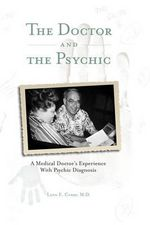 The Doctor and the Psychic - Leon E Curry M D
