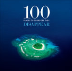 100 Places to Go Before They Disappear - Patrick Drew