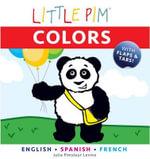 Little Pim : Colors - Julia Pimsleur Levine