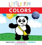 Little Pim : Colours - Julia Pimsleur Levine