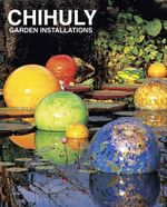 Chihuly Garden Installations - Dale Chihuly
