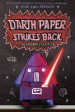 Darth Paper Strikes Back : An Origami Yoda Book - Tom Angleberger