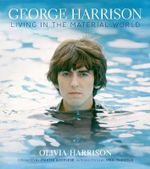 George Harrison : Living in the Material World - Olivia Harrison