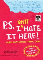 P.S. I Still Hate it Here - Diane Falanga
