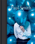 Paul Smith : A to Z - Paul Smith