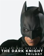 The Art and Making of the Dark Knight Trilogy - Jody Duncan Jesser