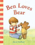 Ben Loves Bear - David McPhail