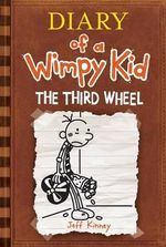 The Third Wheel : Diary of a Wimpy Kid Series : Book 7 - Jeff Kinney