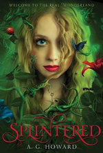 Splintered : Book 1 - A. G. Howard